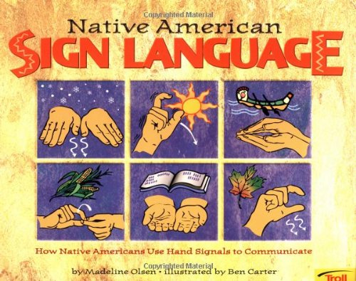 Native American Sign Language: How Native Americans: Olsen, Madeline