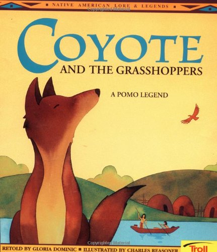 9780816745128: Coyote and the Grasshoppers: A Pomo Legend (Native American Legends)