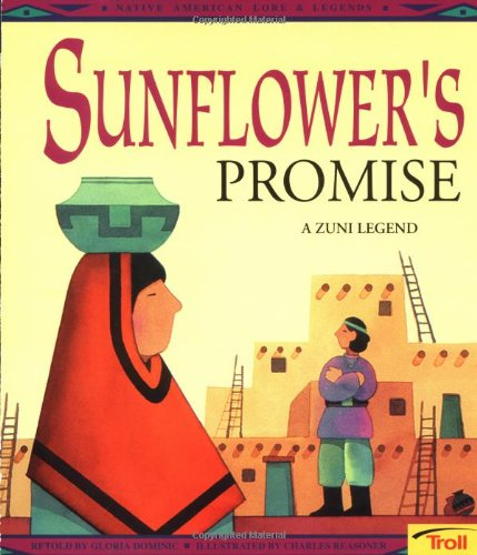 9780816745159: Sunflower's Promise: A Zuni Legend