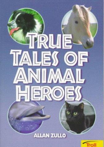 9780816745289: True Tales Of Animal Heroes