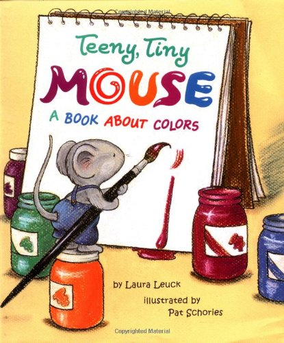 9780816745470: Teeny, Tiny Mouse: A Book About Colors