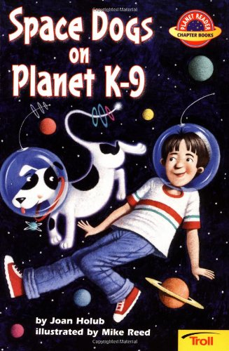 9780816748112: Space Dogs on Planet K-9 (Planet Reader, Chapter Book)