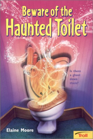 Beware Of The Haunted Toilet: Moore, Molly