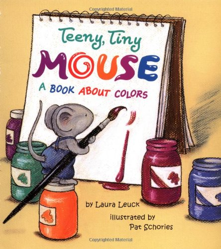 9780816748983: Teeny Tiny Mouse: A Book About Colors