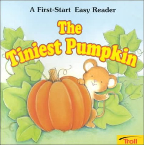 The Tiniest Pumpkin (First Start Easy Reader) (0816749256) by Janet Craig