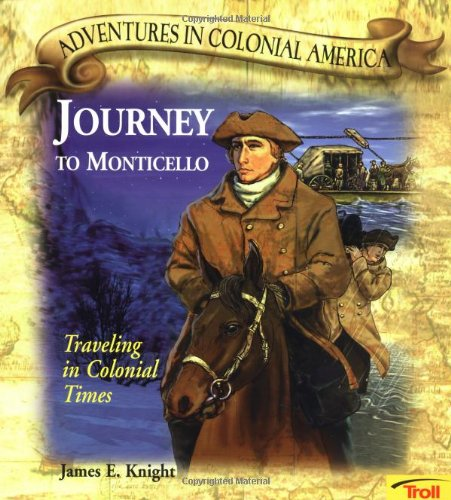 9780816749737: Journey To Monticello - Pbk (New Cover) (Adventures in Colonial America)