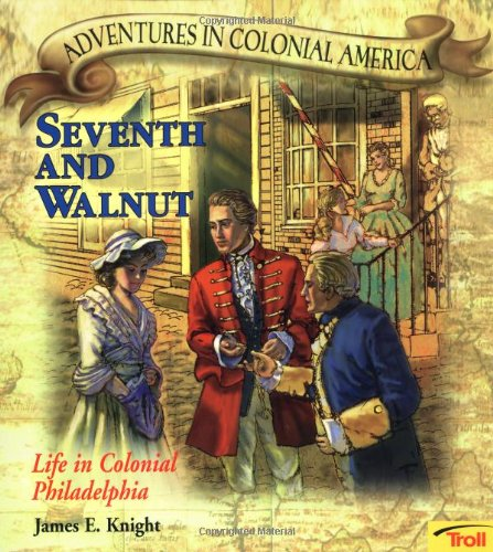 Seventh & Walnut - Pbk (New Cover) (Adventures in Colonial America): Knight