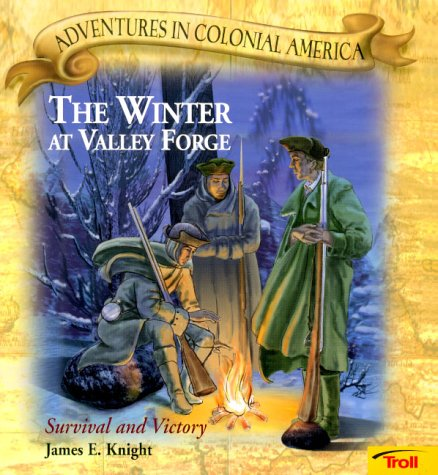 9780816749751: Winter at Valley Forge: Survival and Victory (Adventures in Colonial America)