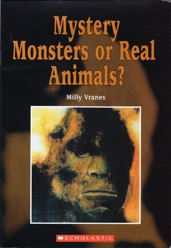 Mystery Monsters or Real Animals?: Vranes, Milly