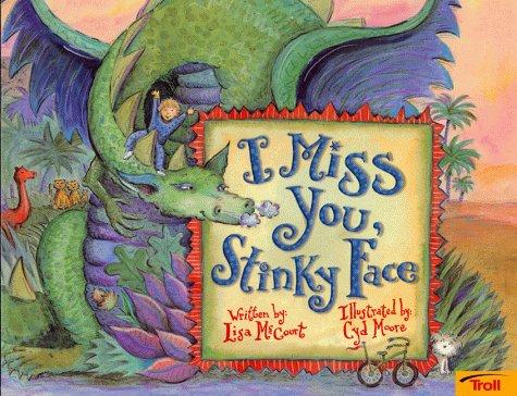 9780816756476: I Miss You, Stinky Face