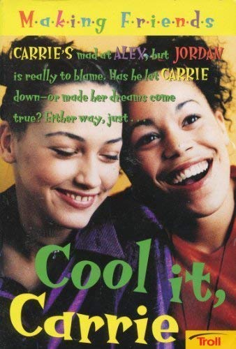 9780816762798: Cool it, Carrie (Making Friends, No.2)