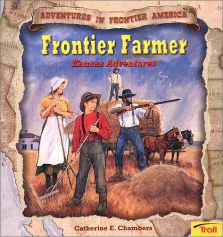 9780816763344: Frontier Farmer: Kansas Adventures (Adventures in Froniter America)