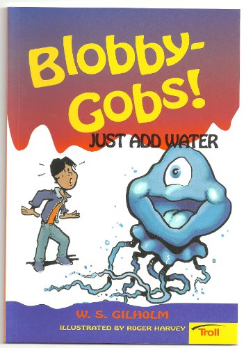 9780816767724: Blobby-Gobs! Just Add Water (Momentum Literacy Program, Step 5 Level A)