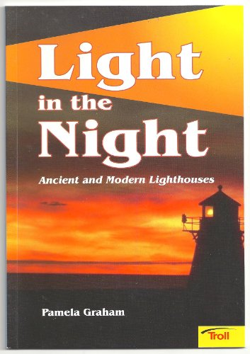 9780816768486: Light in the Night: Ancient and Modern Lighthouses (Momentum Literacy Program, Step 6 Level D)