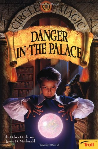9780816769391: Danger in the Palace (Circle of Magic, Book 4)