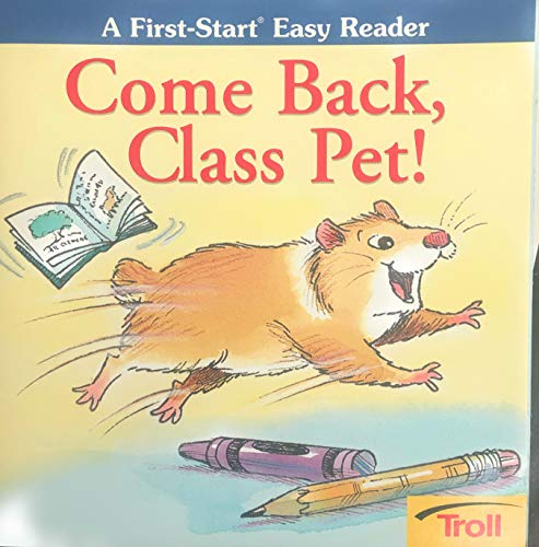 9780816769933: Come Back, Class Pet! (A First Start Easy Reader)
