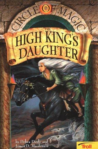9780816769971: The High King's Daughter (Circle of Magic, Book 6)