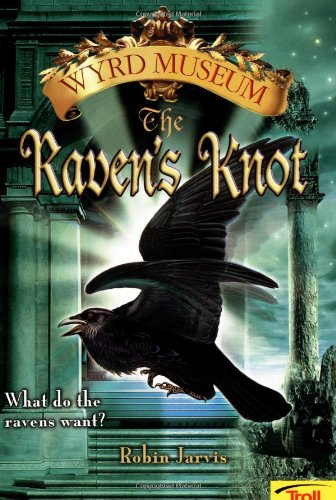 The Raven's Knot (Wyrd Museum, Book 2): Jarvis