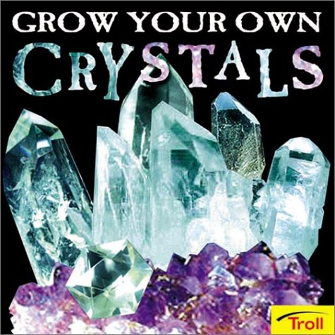 9780816771738: Grow Your Own Crystals