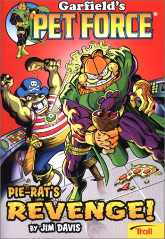 Pie-Rat's Revenge! Garfield's Pet Force, Book 2 (081677207X) by Nancy Davis