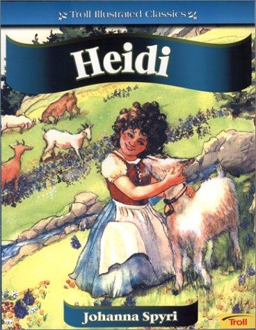 Heidi (Troll Illustrated Classics) (9780816772360) by Johanna Spyri; Jada Rowland