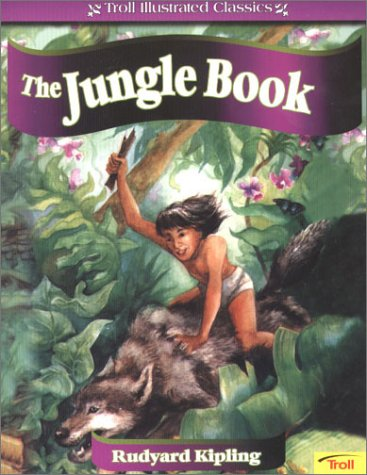 The Jungle Book (Troll Illustrated Classics): Rudyard Kipling, Holly