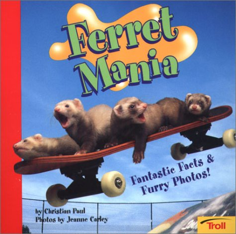 9780816772421: Ferret Mania: Fantastic Facts and Furry Photos