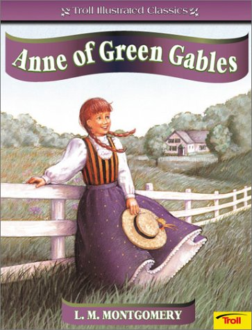 Anne of Green Gables (Troll Illustrated Classics)