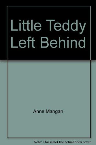 9780816775897: Little Teddy Left Behind