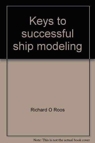 9780816800124: Keys to successful ship modeling: 101 helpful hints from a prize winner's workshop (Moonraker workbook)