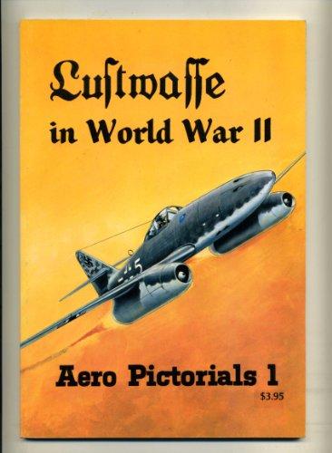 LUFTWAFFE IN WORLD WAR II. Aero Pictorials: Feist, Uwe, and