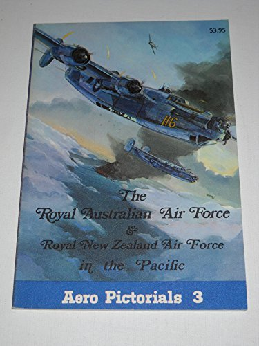 9780816803088: Aero Pictorials 3 - The Royal Australian Air Force & Royal New Zealand Air Force in the Pacific