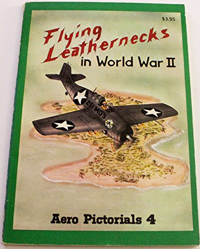 9780816803125: Aero Pictorials 4 - Flying Leathernecks in World War II