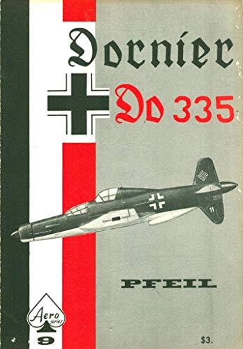 Dornier Do 335 Pfeil - Aero Series: Uwe Feist,Heinz J.