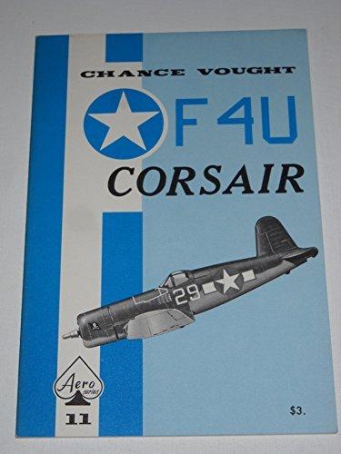 Chance Vought F4U Corsair - Aero Series: Uwe Feist,Edward T.