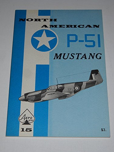 North American P-51 Mustang - Aero Series: Edward T. Maloney,