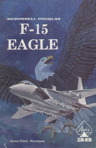 McDonnell Douglas F-15 Eagle - Aero Series: Stevenson, James Perry