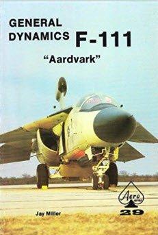 9780816806065: General Dynamics F-111 Aardvark - Aero Series 29