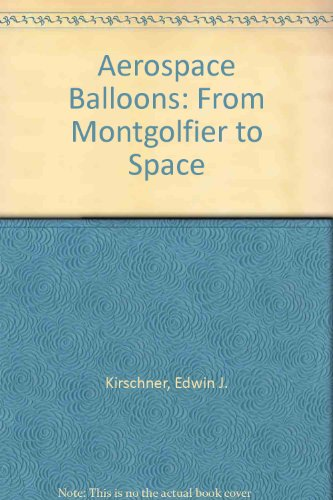 9780816809516: Aerospace Balloons: From Montgolfier to Space