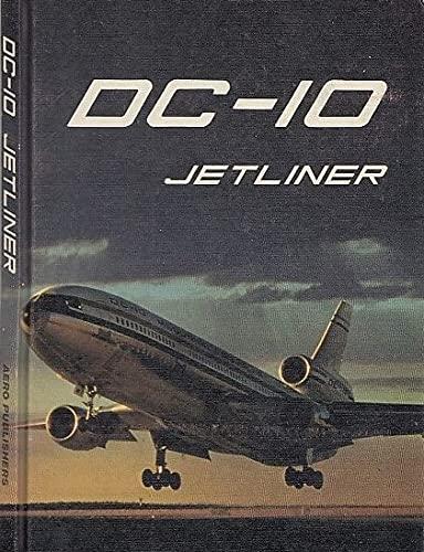 DC-10: Jetliner: Aero Publishers, inc.