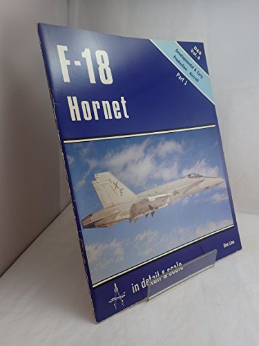 F-18 Hornet in Detail and Scale, Part 1: Developmental and Early Production Aircraft, Detail & Sc...