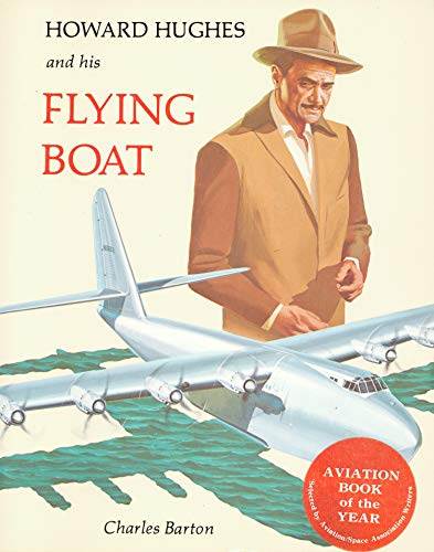 Howard Hughes and His Flying Boat