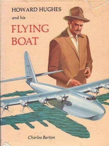 Howard Hughes and His Flying Boat: Charles Barton
