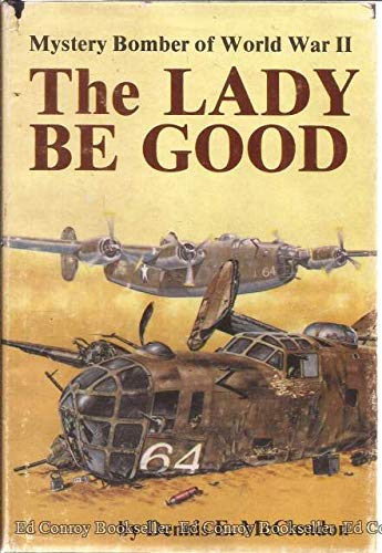 LADY be GOOD: MYSTERY BOMBER of WORLD WAR II. Author Signed Inscription *: McCLENDON, Dennis E.