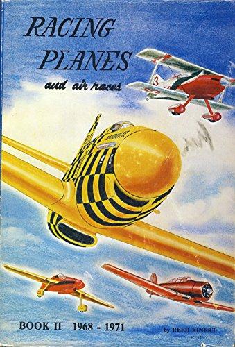 Racing Planes and Air Races Book II 1968-1971: Reed Kinert
