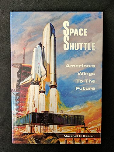Space Shuttle - America's Wings to the Future