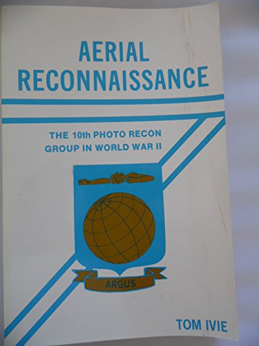 9780816889006: Aerial Reconnaissance: The 10th Photo Recon Group in World War II