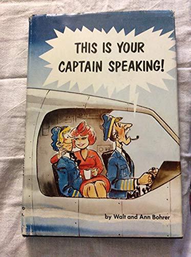 This Is Your Captain Speaking!