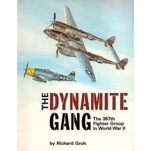 9780816897711: The Dynamite Gang: The 367th Fighter Group in World War II