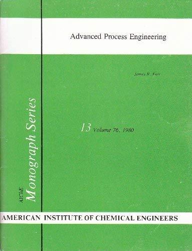 Advanced Process Engineering: Fair James R